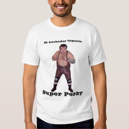 Brazo de plata, El Luchador Gigante, Super Porky T-shirts