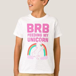 BRB Feeding My Unicorn T-Shirt