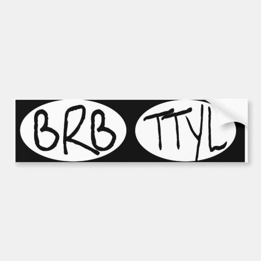 BRB oval TTYL Etiqueta De Parachoque