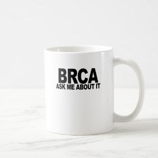 BRCA+ pídame acerca de él Shirt.png Taza De Café