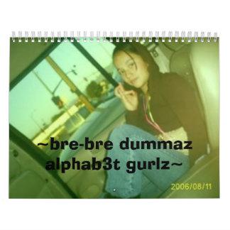~BRE-BRE DUMMAZ ALPHAB3T GURLZ~, dumma del Calendarios De Pared
