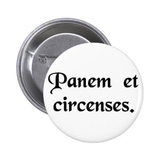 Bread and circuses. 2 inch round button
