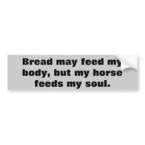 Bread for Body Horses For Soul  Horse Trailer Bumper Sticker