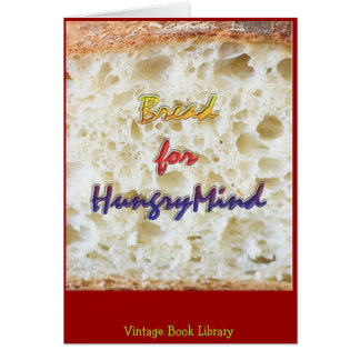 Bread for Hungry Mind Greeting Card