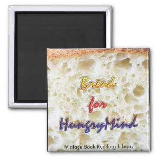 Bread for Hungry Mind Refrigerator Magnet