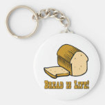 Bread is Life Keychains