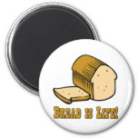 Bread is Life Refrigerator Magnet