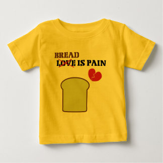 Bread Is Pain Infant T-Shirt