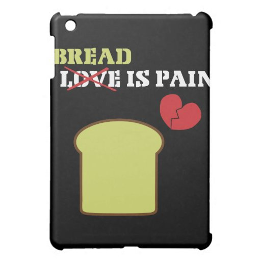 Bread is Pain iPad Mini Covers