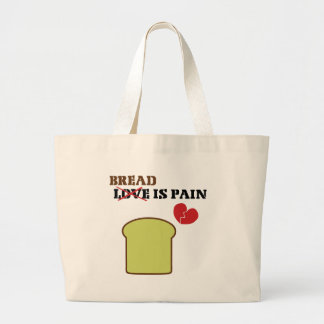 Bread Is Pain Large Tote Bag