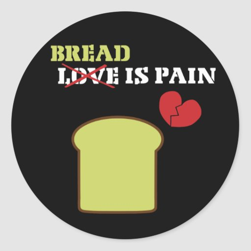 Bread Is Pain Round Stickers