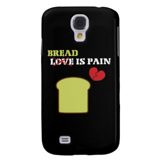 Bread is Pain Samsung Galaxy S4 Cover
