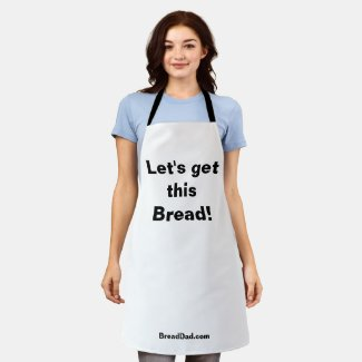 Bread Making Apron - Let's Get This Bread