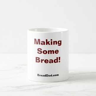 Bread Making Mug - Make Some Bread