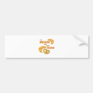Bready For Carbs Bumper Sticker