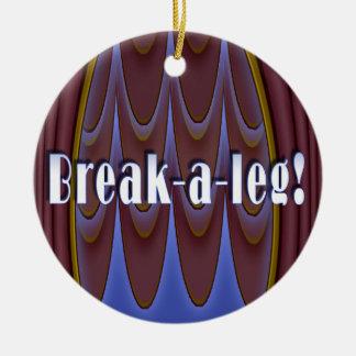Break-a-leg! Ceramic Ornament