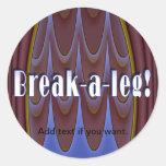 Break-a-leg! Classic Round Sticker