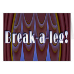 Break-a-leg! Greeting Card