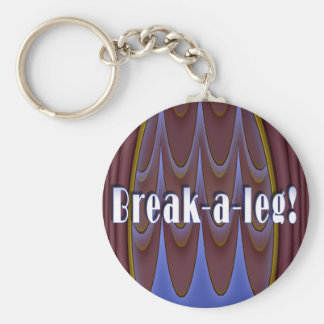 Break-a-leg! Keychain