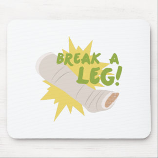 Break A Leg Mouse Pad