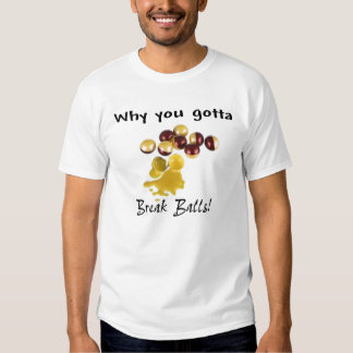 Break Balls Shirts