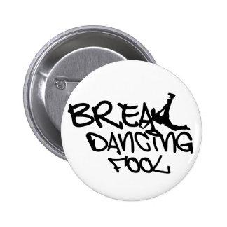 Break Dancing Fool 2 Inch Round Button
