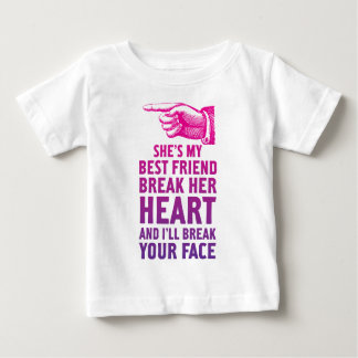Break Her Heart And I'll Break Your Face Baby T-Shirt