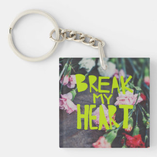 Break My Heart Keychain