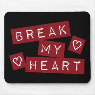 Break My Heart Mouse Pad