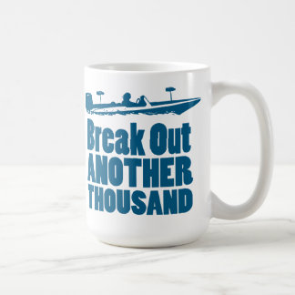 Break Out Another Thousand mug