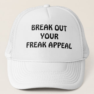 Break Out Your Freak Appeal Trucker Hat