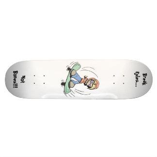 Break Rules...Not Bones!!! Skateboard Deck