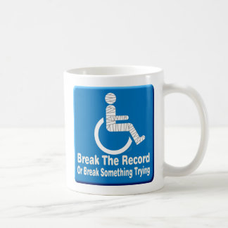 Break Something Coffee Mug