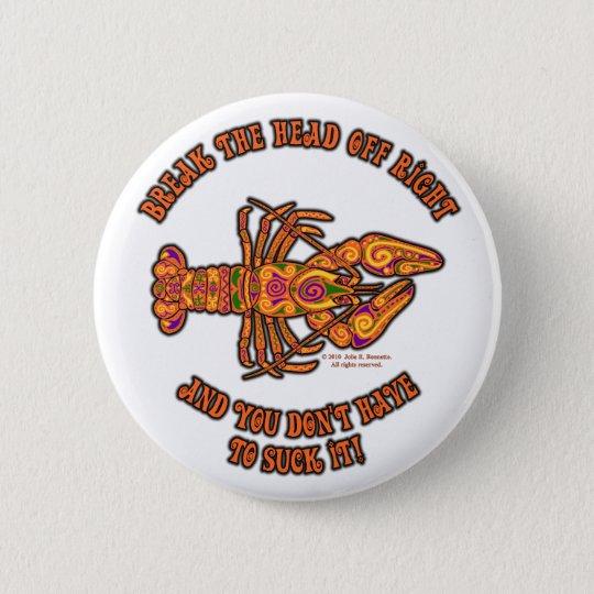 Break the Head Crawfish Button