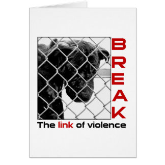 Break The Link Of Violence Animal Notecards Card