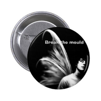 Break The Mould 2 Inch Round Button