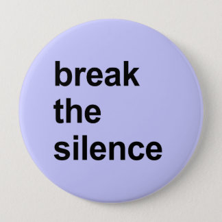 break the silence pinback button