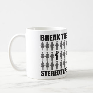 Break the Stereotype Coffee Mug