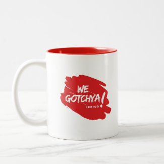 Break the taboo. We Gotchya mug. Two-Tone Coffee Mug