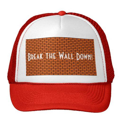 Break the Wall Down, Orange Brick Hats