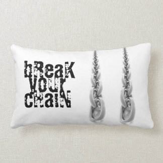 Break your chain Pillows