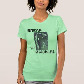 BREAK your SHACKLES Shirt