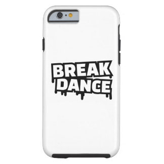 Breakdance Funda De iPhone 6 Tough