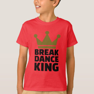 Breakdance King T-Shirt