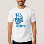 BREAKDANCE NOT HEARTS T-SHIRT