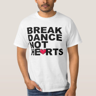 Breakdance, not hearts T-Shirt