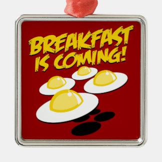Breakfast Is Coming! Metal Ornament
