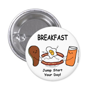 BREAKFAST Jump Start Your Day! Pinback Button
