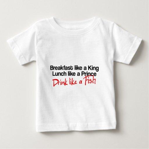 Breakfast like a king, lunch like a prince, drink baby T-Shirt