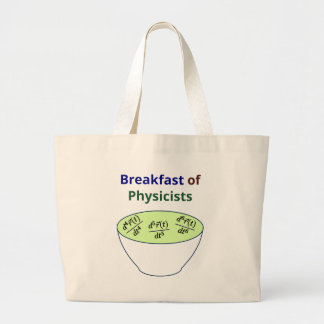 Breakfast of Physicists Large Tote Bag